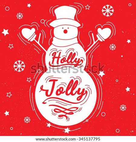 Holly Jolly quote. Design element for congratulation cards, banners and posters drawing with white and red lines on dirty paper. Snowman silhouette with calligraphy, lettering, hand written - stock photo
