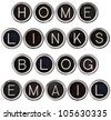 Home, Links, Blog and Email banners formed from vintage typewriter keys. Isolated on white and includes clipping path. Each key photographed separately for best focus. - stock photo