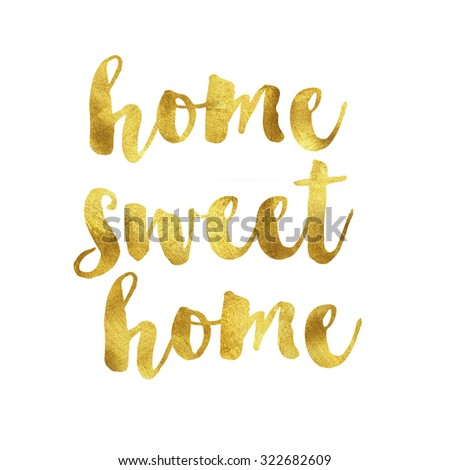 Home sweet home gold quote phrase on plain white background - stock photo