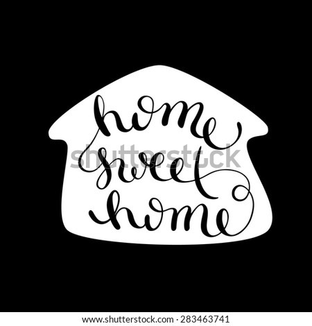 Home sweet home, handmade calligraphy,  illustration - stock photo