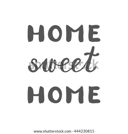 Home sweet home, inspirational quote. Brush hand lettering. Great for photo overlays, posters, home decor, cards and more. - stock photo