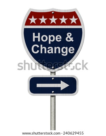 Hope and Change Sign, A red, white and blue highway sign with words Hope and Change and an arrow sign isolated over white - stock photo