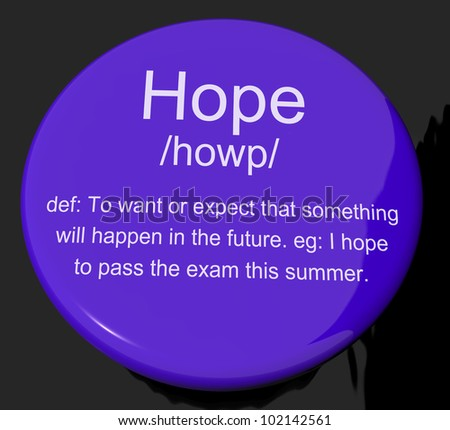 Hope Definition Button Shows Wishes Wants And Hopes