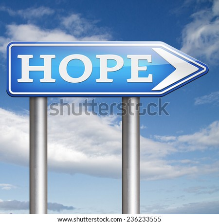 hope for a bright future hopeful for the best optimism optimistic faith and confidence belief in future think positive  - stock photo