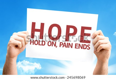Hope - Hold On, Pain Ends card with a beautiful day - stock photo
