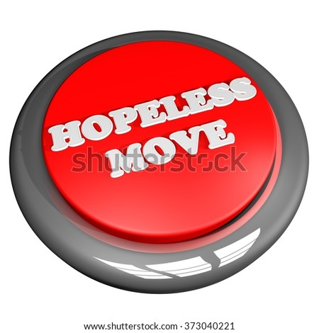 Hopeless move button, isolated over white, 3d render - stock photo
