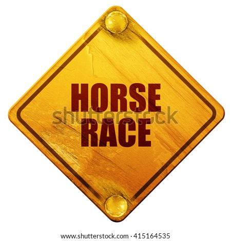 horse race sign, 3D rendering, isolated grunge yellow road sign - stock photo