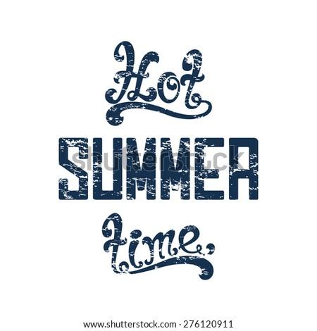 Hot summer time. Calligraphic handwritten vintage, grunge, retro background. Typographic design. Hand lettering. - stock photo