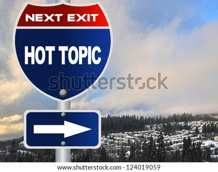 Hot topic road sign - stock photo