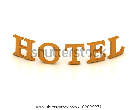 HOTEL sign with orange letters on isolated white background - stock photo