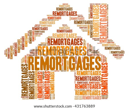 House Remortgages Meaning Remortgaged Remortgaging And Residential - stock photo