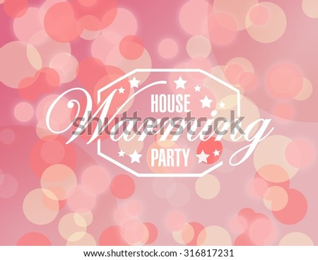 house warming party pink bokeh background sign illustration design graphic - stock photo