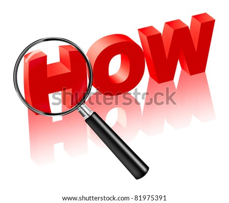 how explanation and search solution. Red text with magnifying glass. Find answers to questions in crime investigation or find cause and reason. - stock photo