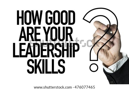How Good Are Your Leadership Skills?