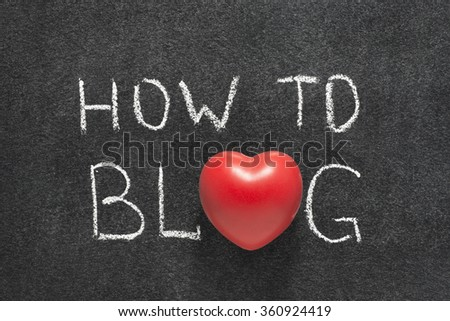 how to blog phrase handwritten on blackboard with heart symbol instead of O
