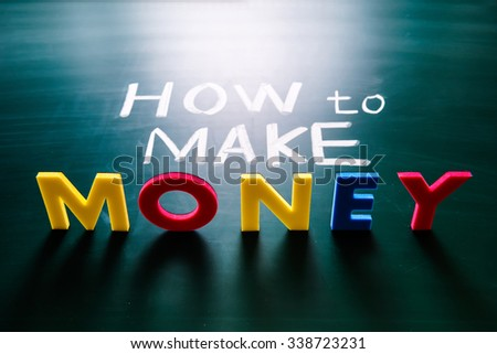 How to make money concept, colorful words on blackboard