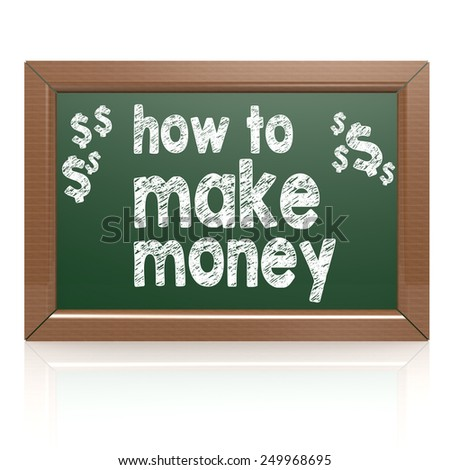 How to Make Money on a chalkboard image with hi-res rendered artwork that could be used for any graphic design. - stock photo