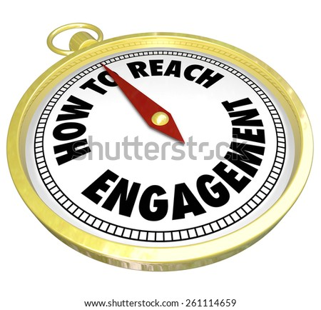How to Reach Engagement words on a gold compass directing or guiding you to greater involvement, participation or interaction with customers, students, audience or readers - stock photo