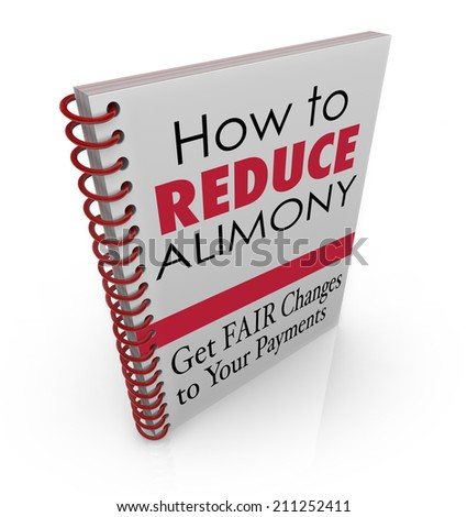 How to Reduce Alimony words as title on a book offering legal advice, assistance, information or tips on lowering the amount of your divorce spousal support payments - stock photo