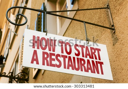 How to Start a Restaurant sign - stock photo