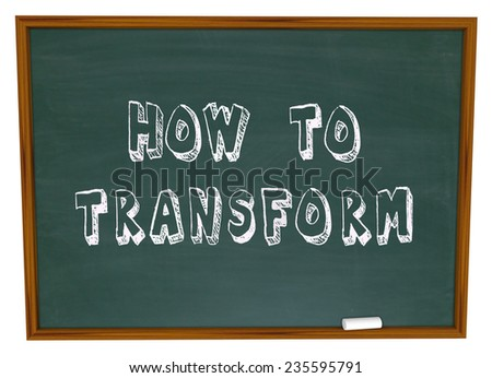 How to Transform words on a chalkboard to illustrate advice, knowledge, instruction and lessons to evolve, change or adapt to face a challenge or grow - stock photo