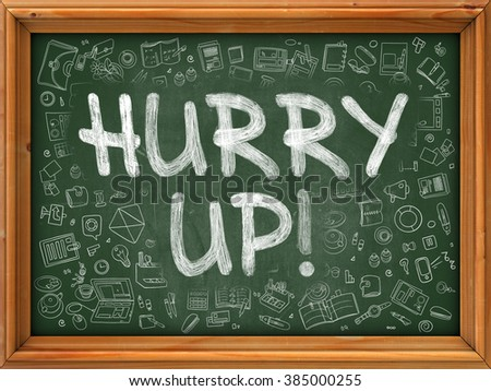 Hurry Up Concept. Line Style Illustration. Hurry Up Handwritten on Green Chalkboard with Doodle Icons Around. Doodle Design Style of Hurry Up. - stock photo
