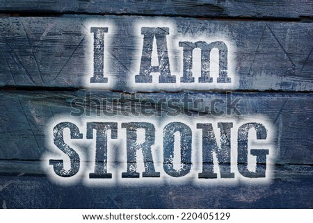 I Am Strong Concept text on background - stock photo
