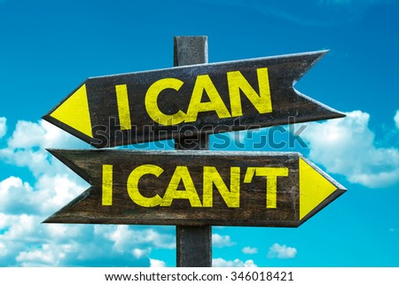 I Can - I Can't signpost with sky background - stock photo