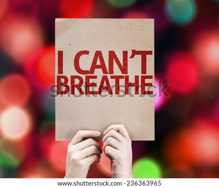 I Can't Breathe card with colorful background with defocused lights - stock photo