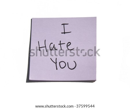 I Hate You on a post it note - stock photo
