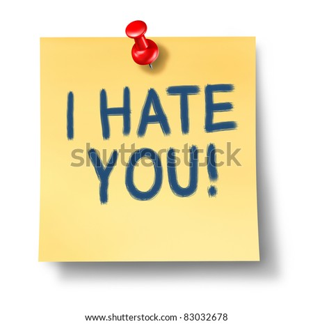 I hate you paper note with red thumb tack representing the concept of bitter hatred that can ruin your mental health and result in sadness and anger sometimes caused by nasty bullying brain illness. - stock photo