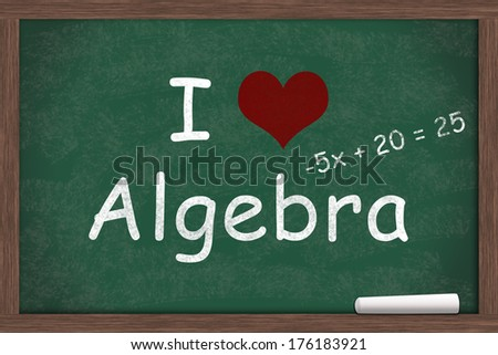 I love Algebra, I heart algebra with example written on a chalkboard with a piece of white chalk - stock photo