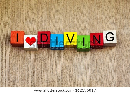 I Love Diving - sign series for scuba diving, high diving and sports fans. - stock photo