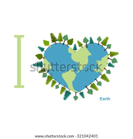 I love Earth. Planet sweetheart with trees. Illustration for earth day.