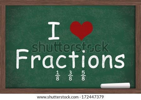 I love Fractions, I heart fractions with examples written on a chalkboard with a piece of white chalk - stock photo
