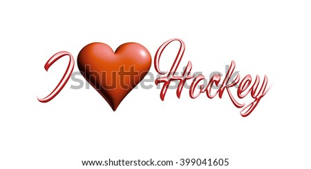 I Love Hockey text with heart in 3d rendered illustration on isolated white background.