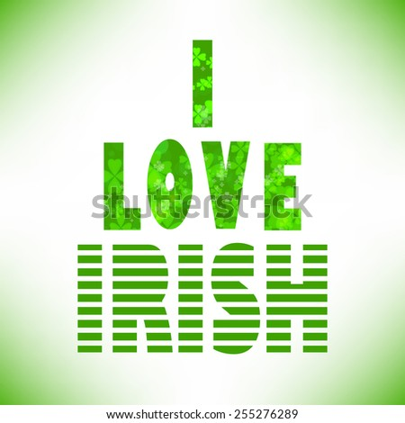 I love irish lettering. St. Patrick's Day text. Clover styled letter on green background. Cool typographic design for St. Patrick's Day. - stock photo