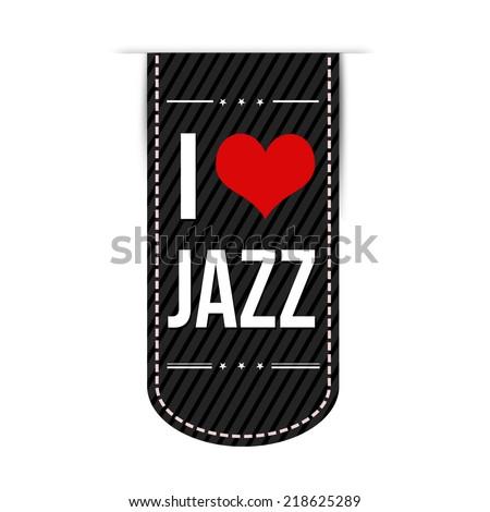 I love jazz banner design over a white background - stock photo