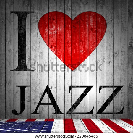 I love Jazz, font, heart, American flag  and texture wood background - stock photo