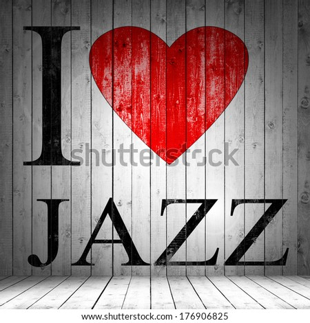I love Jazz font heart  and wood background - stock photo