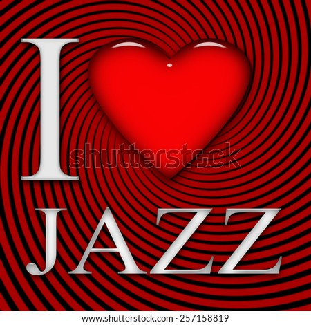 I love Jazz, font, heart with red and black background - stock photo
