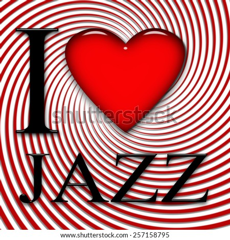 I love Jazz, font, heart with red and white background - stock photo