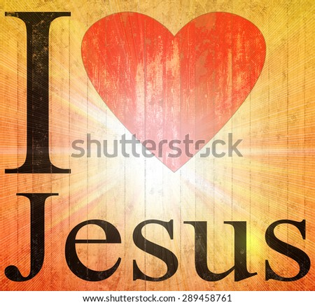 I love Jesus font heart,sun and wall background - stock photo