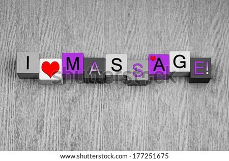 I Love Massage, sign series for feeling good, relaxing, masseurs, spas, massaging the pain away & being spoiled! - stock photo