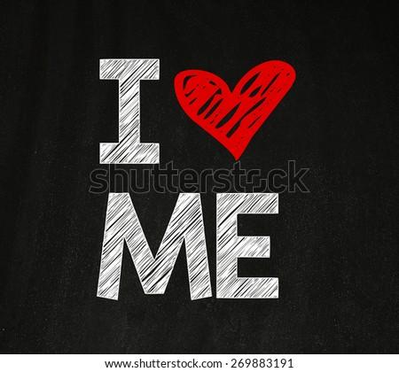 I love me phrase. I love me phrase handwritten on blackboard - stock photo