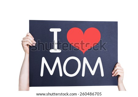 I Love Mom card isolated on white - stock photo