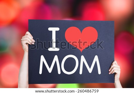 I Love Mom card with bokeh background - stock photo