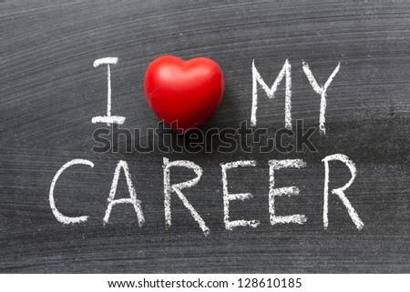I love my career phrase handwritten on the school blackboard - stock photo