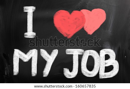 I Love My Job Concept - stock photo