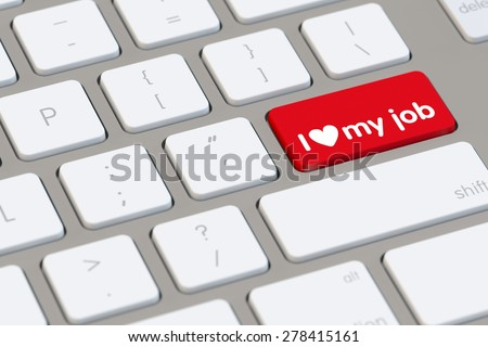 I love my job slogan on computer keyboard for employee motivation (3D Rendering)